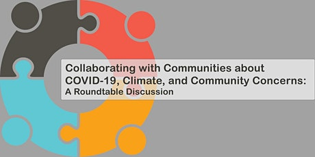 Collaborating with Communities about COVID, Climate, and Community Concerns tickets