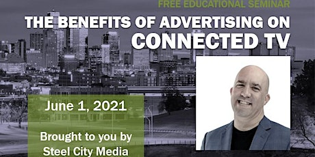 The Benefits of Advertising on Connected TV tickets
