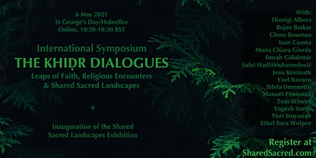 THE KHIḌR DIALOGUES - INTERNATIONAL SYMPOSIUM tickets