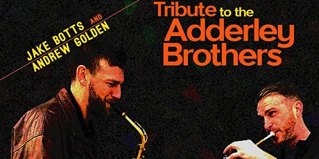 Jake Botts and Andrew Golden present: Tribute to The Adderley Brothers tickets
