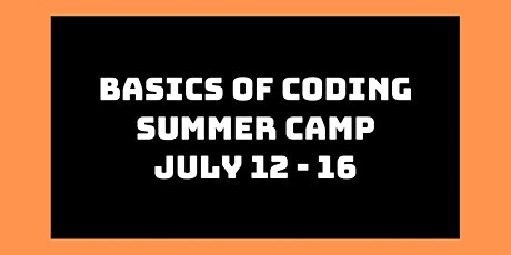 Basics of Coding Summer Camp: July 12th - 16th tickets