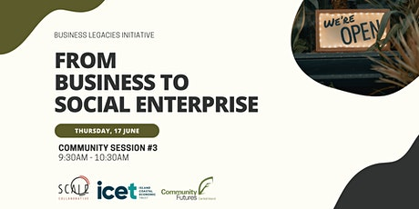 Community Session #3: From Business to Social Enterprise tickets