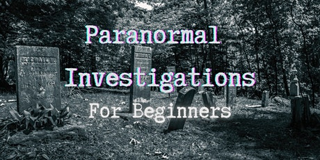 Paranormal Investigations for Beginners tickets