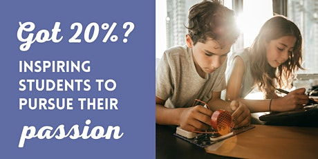 Got 20%? Inspiring Students to Pursue Their Passion tickets