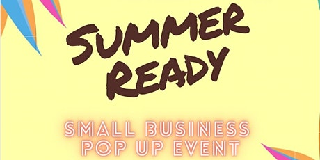 Summer Ready Small Business Pop-Up Event tickets