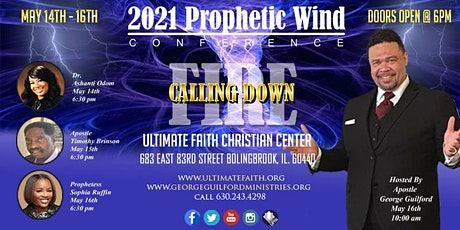 "2021 Prophetic Wind Conference ""Calling Down Fire!"" tickets"