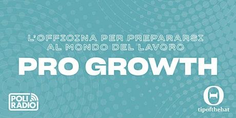 PRO GROWTH - L'Officina per prepararsi al mondo del lavoro biglietti