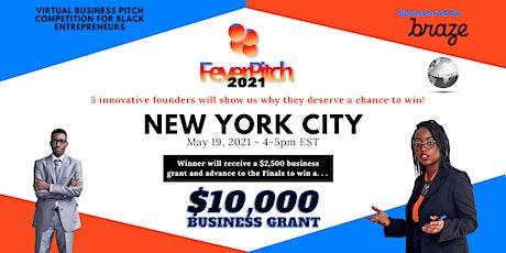 FeverPitch 2021 - Round 1: NYC tickets