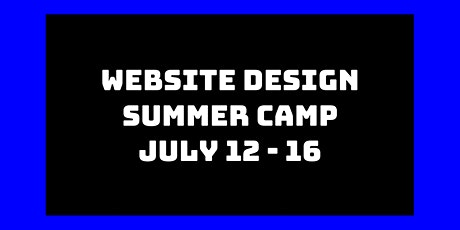 Website Design Summer Camp: July 12th - 16th tickets