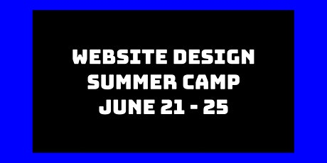Website Design Summer Camp: June 21st - 25th tickets