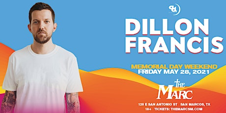 5.28 | DILLON FRANCIS | THE MARC | SAN MARCOS, TX tickets