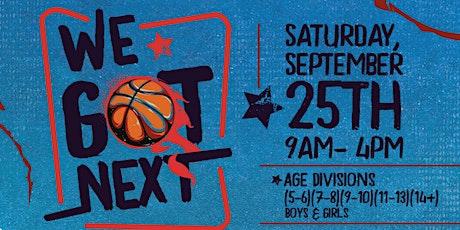 We Got Next 3 on 3 Basketball Tournament Fundraiser tickets