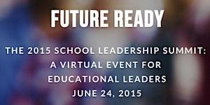 2015 TICAL School Leadership Summit - Future Ready...