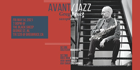 AVANT / JAZZ with Saxophonist Greg Bruce tickets
