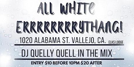 """Dj Quelly Quell'z """"ALL WHITE ERRRRRRRRYTHANG """" tickets"""