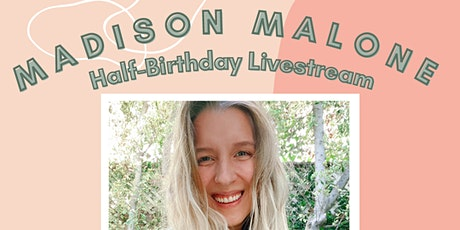 Madison Malone's Half Birthday Livestream - Facebook Live tickets