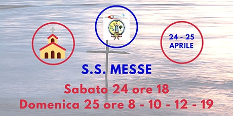 S.S. Messe Sabato 24 e Domenica 25 Aprile 2021 biglietti