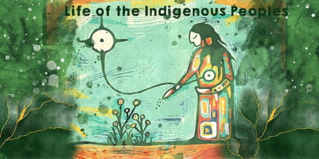 Life of Indigenous Peoples. tickets