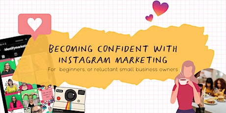 Becoming Confident with Instagram Marketing: For Beginners & Small Biz tickets