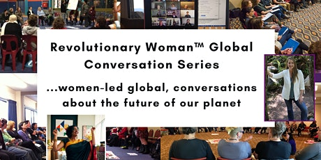 Revolutionary Woman Global Conversation: What time is it in our world? tickets