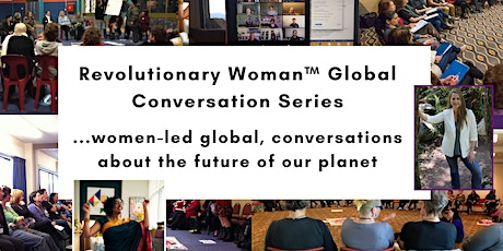 Revolutionary Woman Global Conversation: What time is it in our world? biglietti