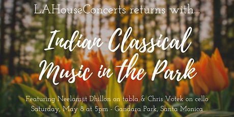 LAHouseConcerts Returns: Indian Classical Music in the Park tickets