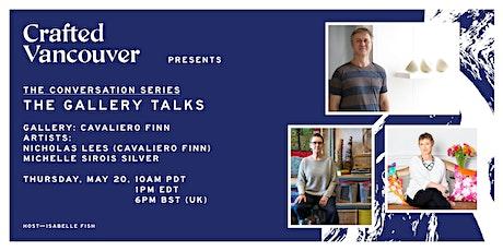 The Gallery Talks: Cavaliero Finn | Nicholas Lees & Michelle Sirois-Silver entradas
