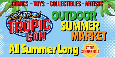 LI Tropic Con: Outdoor Summer Market tickets