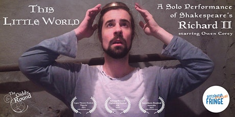 This Little World: A Solo Performance of Shakespeare's Richard II tickets