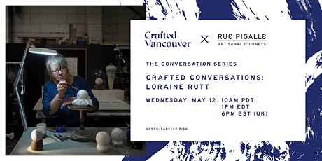 Crafted Conversations: Loraine Rutt tickets