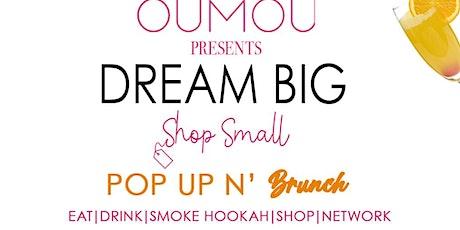 Dream Big, Shop Small POP UP N' BRUNCH tickets