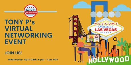 Tony P's West Coast Virtual Networking Event - Wednesday April 28th tickets