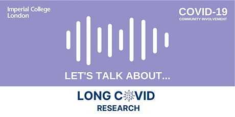 COVID-19 Community Involvement: Let's Talk About... Long COVID Research tickets