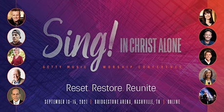 Getty Music Worship Conference 2021: Sing! - In Christ Alone tickets