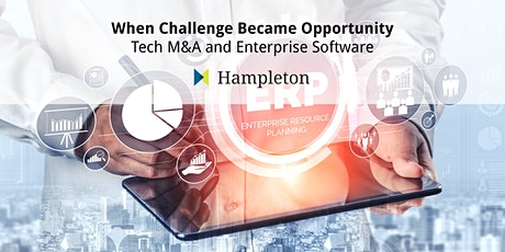 When Challenge Became Opportunity - Tech M&A and Enterprise Software tickets