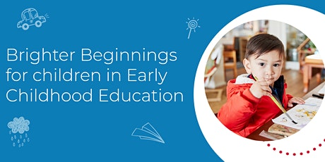 Brighter Beginnings for children in Early Childhood Education tickets