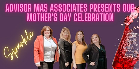 SS INTERNATIONAL ADVISOR & MAS ASSOCIATES PRESENTS MOTHERS DAY CELEBRATION tickets