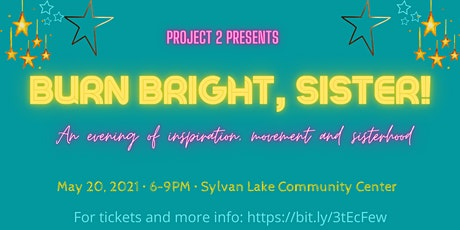 Burn Bright, Sister! Project 2 Charity Event tickets