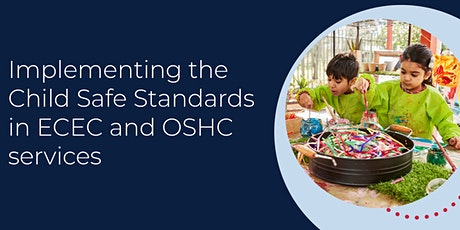 Implementing the Child Safe Standards in ECEC and OSHC services tickets
