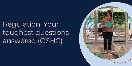 Regulation: Your toughest questions answered (OSHC) tickets