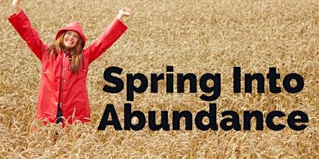 Spring Into Abundance Tickets