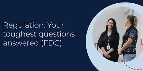 Regulation: Your toughest questions answered (Family Day Care) tickets