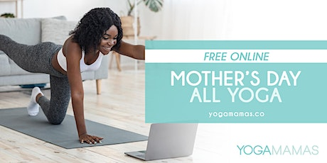 FREE ONLINE: Mother's Day - All Yoga tickets