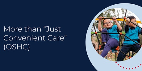 """More than """"Just Convenient Care"""" (OSHC) tickets"""