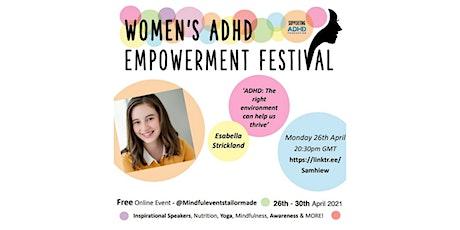 Women's ADHD Empowerment Festival: Esabella Strickland - Right Environment tickets