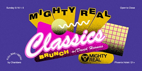 Mighty Real presents CLASSICS Brunch tickets