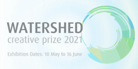 Watershed Creative Prize Exhibition Opening and Awards presentation tickets