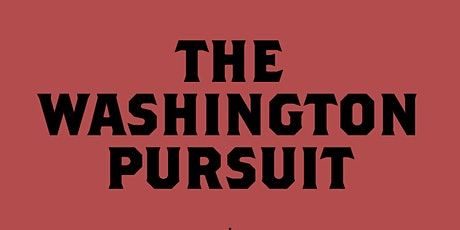 "Virtual Q&A With ""The Washington Pursuit"" Author Scott Morro tickets"