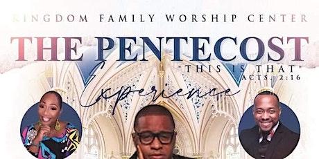 Kingdom Family Worship Center - Pentecost Experience tickets