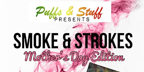 Smokes and Strokes : Mother's Day Edition tickets
